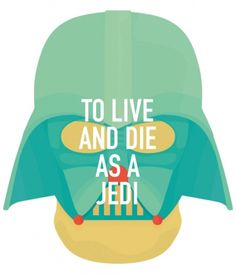 ANONYMOUS MAG #live #die #annakin #jedi #helmet #wars #illustration #vader #star #darth #dad