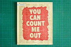 Count Me Out Posters #quote #phone #book #typography