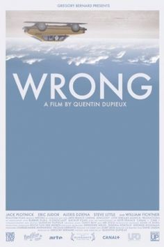Wrong Movie Poster - Internet Movie Poster Awards Gallery #poster #movie poster #key art