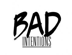 Bad Intentions | Shiro to Kuro #typography
