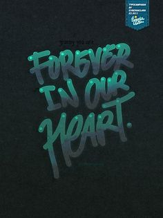 All sizes | Forever In Our Heart | Flickr - Photo Sharing! #ipad #design #graphic #iphone #forever #poster #hand #typo