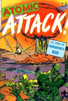 1953 ... defeat of Green Chinese! | Flickr Photo Sharing! #atomic #attack