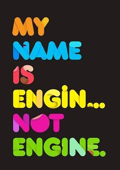 My Name is.. | Flickr - Photo Sharing! #creative #tape #lettering #turkish #korkmaz #engin #type #sticker #typography