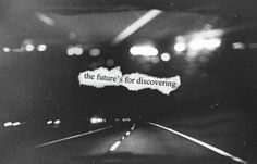 All sizes | the future's for discovering | Flickr - Photo Sharing! #williams #luke #quote #discovering #the #photography #for #futures