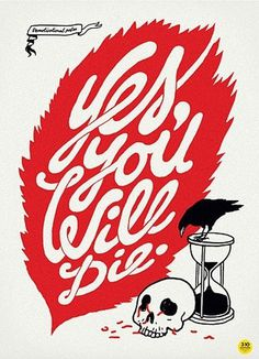 FFFFOUND! | Graphisms on the Behance Network #die #will #you #design #graphic #yes #illustration #lifedeath #clever