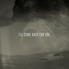 I'll Come Back For You. | Flickr - Photo Sharing!