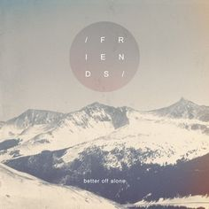 Better Off Alone | Blood & Ink Records #circle #mountains #friends