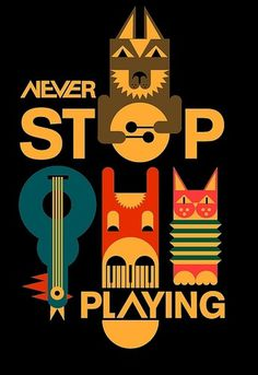 All sizes | never stop playing | Flickr - Photo Sharing! #graph #design