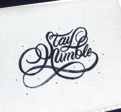 Stay Humble #lettering #handlettering #calligraphy #typography #type
