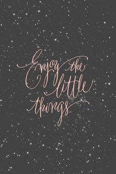 Enjoy little things #quote #quotes
