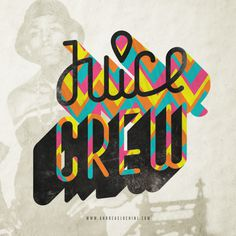 """Juice Crew"" #typography #design #hiphop #oldschool #retro"