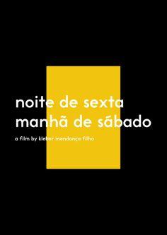 poster / noite de sexta manhã de sábado / a film by kleber mendonça filho