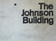 The Johnson Building signage | Cartlidge Levene #signage #type #typography