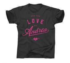 J Fletcher Design – Graphic Design & Art Direction – Charleston, SC » For the Love of Andrea #teen #love #typo #shirt