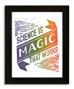 Science is Magic... The Work of Amanda Morante #frame #printmaking #print #vonnegut #letterpress #quotes #rainbow #linocut #science