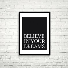 Printable Art: Believe In Your Dreams.