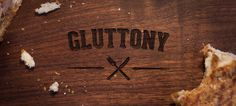 Kaldor | Gluttony #cut #walnut #gluttony #project #word #design #food #laser #type