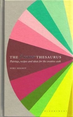 Flavour+Thesaurus.jpg (JPEG Image, 827 × 1315 pixels) #design #graphic #book #food #flavour #colour