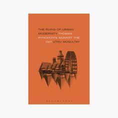 "Daniel Gray - Book design: ""The Ruins of Urban Modernity"""