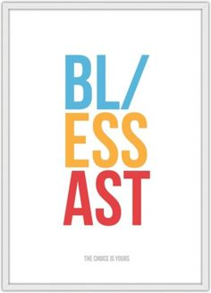 Blast/Bless, Bless or Blast - The Choice is Yours – Rory... #poster #art #typography