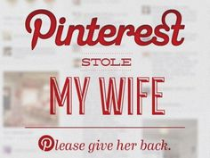 Dribbble - Pinterest Stole My Wife by Tyler From