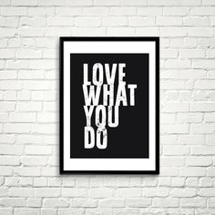 Love What You Do. #printableart by #iloveprintable