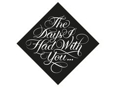 The Days I Had With You #foster #lettering #script #dave