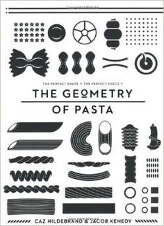Geometry of Pasta: Jacob(Author) Hil Caz'(Author) ; Kenedy: 9780752227375: Amazon.com: Books #cover #pasta #geometry #food