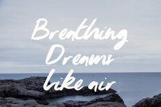 Breathing Dreams Like air