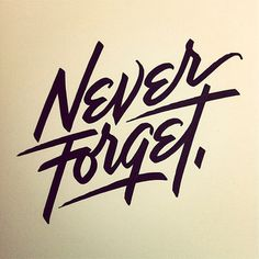 Typeverything.com Never Forget by Matthew Tapia. #type #lettering #brush