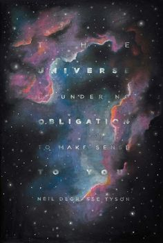 The universe is under no obligation to make sense to you. #universe #quote #neil #tyson #chalk #space #illustration #degrasse #typography