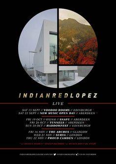 IndianRedLopez // Sep, Oct, Nov Shows Poster #live #aberdeen #london #shows #edinburgh #poster #glasgow #graphics #indianredlopez