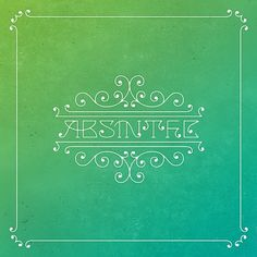 Absinthe By Floris Voorveld - Designers.MX #absinthe #typography
