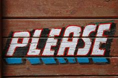 कृपया | Flickr - Photo Sharing! #typography #type #wood #blue #red #black #please #hand written