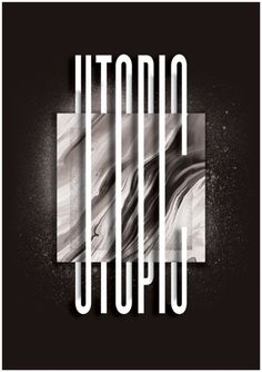 #typography #design #b&w #dark #ink #utopic #poster