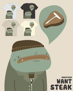 Monsters Want Steak by `tedikuma on deviantART #monster #illustration #tshirt #steak