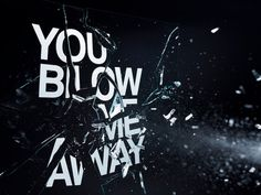 You Blow Me Away Art Print by Words are Pictures | Society6 #typography