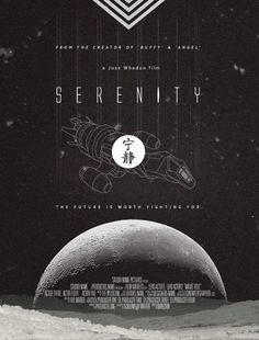 Movie Poster Remakes - WRMSNFCTD | Creative Contagion #serenity #movie #poster #typography