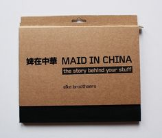 MAID IN CHINA - The story behind your stuff. on the Behance Network #typography