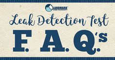 Leak Detection test FAQ