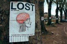 All sizes | LOST MY BRAIN | Flickr - Photo Sharing! #lost #media #brain #street