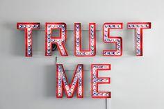 Artlog / Steve Lambert, Trust Me #sign #design #art #lighting #trust #typography