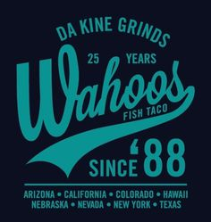 Wahoo's Fish Taco 25th anniversary #script #apparel #shirt #wahoos #typography