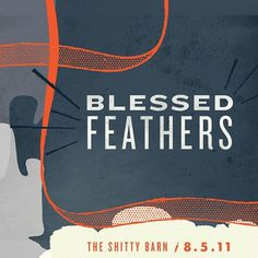 GigPosters.com - Blessed Feathers #illustration #design #poster #typography