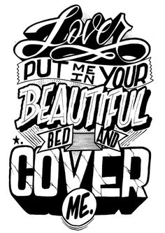 Lover put me in your beautiful bed #marker #lettering #joel #birch #typography