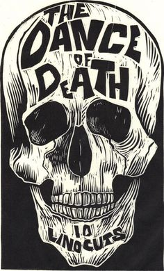 Designersgotoheaven.com The Dance of Death Linocut by Kreg Yingst.(via 50 Watts) #illustration #linocut #skull #typography