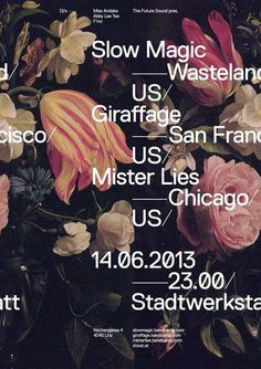 The Future Sound — SlowMagic / Giraffage / MisterLies #roses #poster #flowers