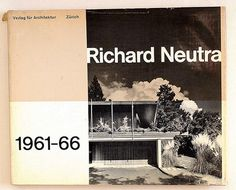 » Richard Neutra 1961 66 Flickrgraphics #classic