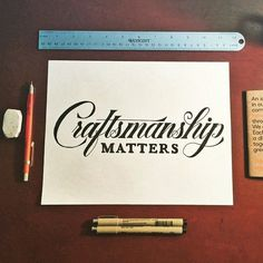 Craftsmanship matters - Author Unknown