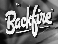 1950 - 1954 | The Movie title stills collection #titles #old #backfire #movie